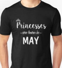 Princesses Are Born In May. Unisex T-Shirt