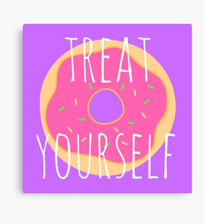 Treat yourself Canvas Print