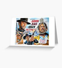 Clint Eastwood, Lee Van Cleef, The Good,The Bad & The Ugly movie poster Greeting Card