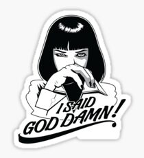 Pulp Fiction - Mia Wallace God Damn! Sticker