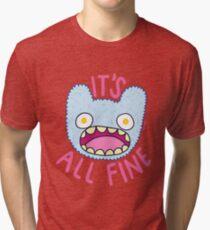 It's All Fine Tri-blend T-Shirt