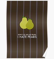 I Hate Pears Poster