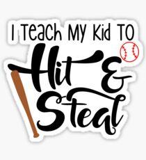 I Teach My Kid To Hit & Steal Baseball & Softball Sticker