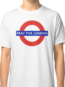 Pray For London - London Underground Sign Classic T-Shirt