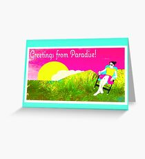 Greetings from Paradise! Greeting Card