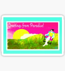 Greetings from Paradise! Sticker