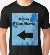 """He's my William Sheeran"" Couples T Shirt - Ed Sheeran Unisex T-Shirt"