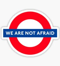 WE ARE NOT AFRAID!! Sticker