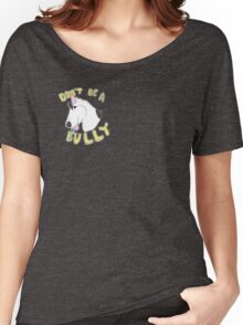 Don't Be a Bully Women's Relaxed Fit T-Shirt