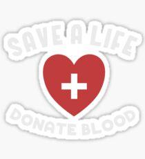 Save a Life Donate Blood Shirt Sticker