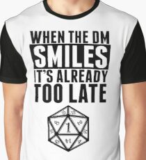 When The DM Smiles.. It's Already Too Late Graphic T-Shirt