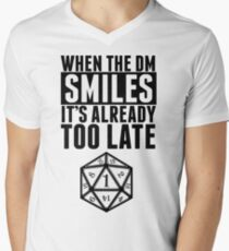 When The DM Smiles.. It's Already Too Late Men's V-Neck T-Shirt
