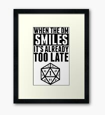 When The DM Smiles.. It's Already Too Late Framed Print