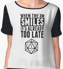 When The DM Smiles.. It's Already Too Late Chiffon Top