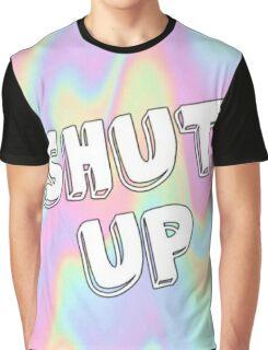 SHUT UP Graphic T-Shirt