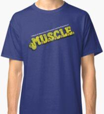 M.U.S.C.L.E.  Classic T-Shirt