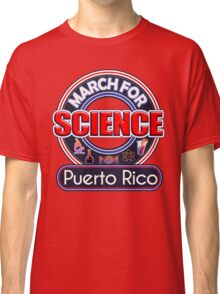 Climate Change March for Science Puerto Rico 2017 Shirts Classic T-Shirt
