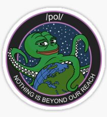 "/pol/ 4chan ""Nothing is Beyond Our Reach"" Sticker"