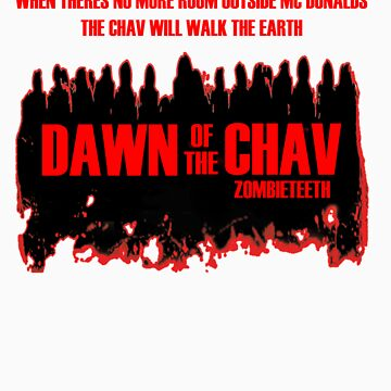 Dawn of the Chav by ZOMBIETEETH