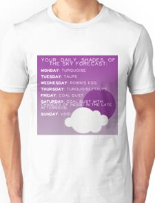 Your Daily Shades Of The Sky Forecast Unisex T-Shirt