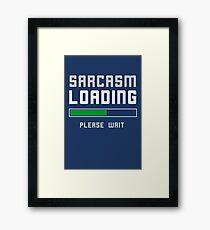 Funny Sarcasm Loading Pun Framed Print