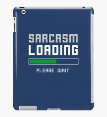 Funny Sarcasm Loading Pun iPad Case/Skin