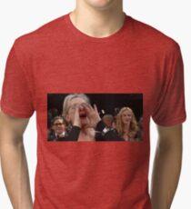 meryl streep screaming Tri-blend T-Shirt