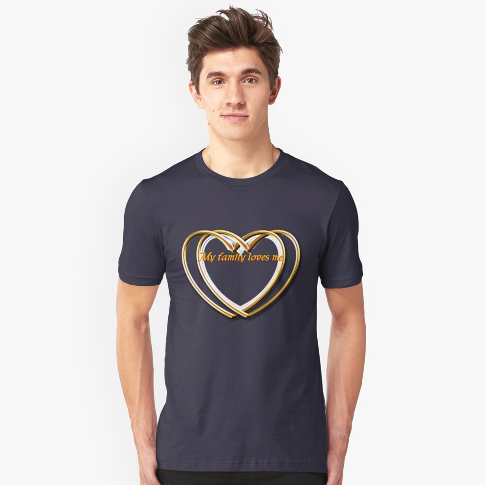 My family loves me gold hearts entertwined Unisex T-Shirt Front