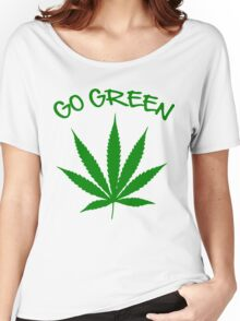 weed Shirt - Go Green Women's Relaxed Fit T-Shirt