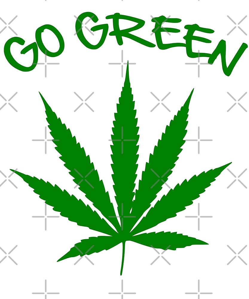 weed Shirt - Go Green by Kimcf