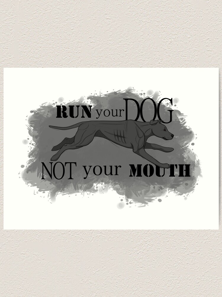 Alternate view of Run Your Dog Not Your Mouth American Pit Bull Terrier Grey Art Print