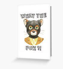 Mr Fantastic - Fantastic Mr Fox, What The Fox ?! Greeting Card