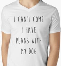 I CANT I HAVE PLANS WITH MY DOG T-Shirt