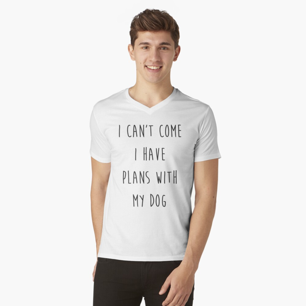 I CANT I HAVE PLANS WITH MY DOG Mens V-Neck T-Shirt Front
