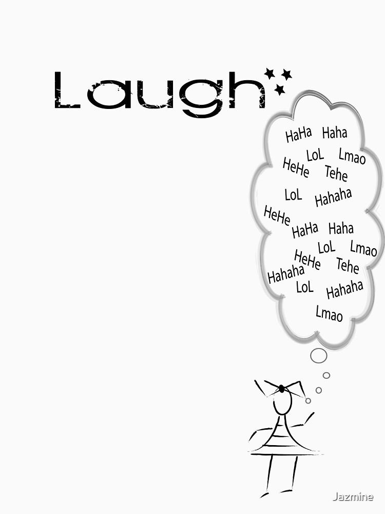 Laugh by Jazmine