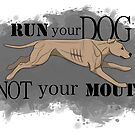Run Your Dog Not Your Mouth American Pit Bull Terrier Light Fawn by Rhett J.