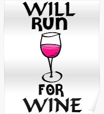 Funny Wine Shirt - Will Run for Wine Poster