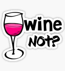Wine Shirt - Not Wine ? Sticker
