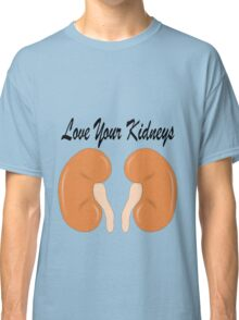 love your kidneys Classic T-Shirt