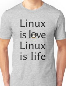 Linux is love Linux is Life Unisex T-Shirt