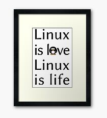 Linux is love Linux is Life Framed Print