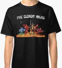 Five Element Ninjas Classic T-Shirt