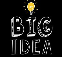 BIG IDEA by olarty