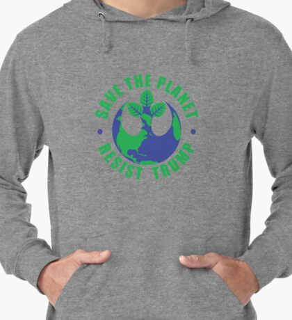Save The Planet Resist Trump Lightweight Hoodie