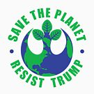 Save The Planet Resist Trump by EthosWear