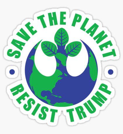 Save The Planet Resist Trump Sticker