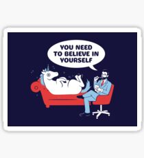 You need to believe in yourself Sticker