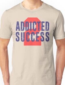 Addicted to Success Entrepreneur Quotes Life Motivation Unisex T-Shirt