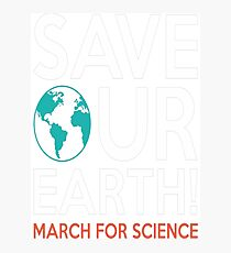 Save Our Earth T-Shirt  Photographic Print