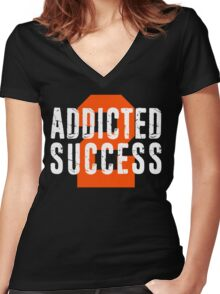 Addicted to Success Entrepreneur Quotes Life Motivation Women's Fitted V-Neck T-Shirt